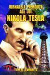 Arhivele Fenomen – Secretele disparute ale lui Nikola Tesla
