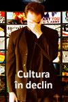 Cultura în declin