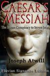 Mesia lui Cezar - Conspiratia romana care l-a inventat pe Isus