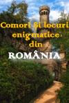 Comori și locuri enigmatice din România