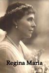 Regina Maria, ultima romantică, prima femeie modernă