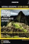 Misterele incase din piatra - Machu Picchu