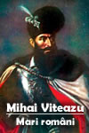 Mari români – Mihai Viteazul