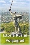 Istoria Rusiei – Volgograd și Volga