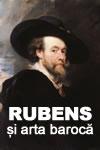 Galeria marilor maeștri – Rubens și arta barocă