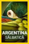 Argentina sălbatică