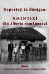 Povestiri din Bărăgan. Amintiri din Siberia românească