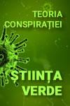 teoria conspiratiei - stiinta verde