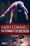 Nadia Comăneci, gimnasta și dictatorul