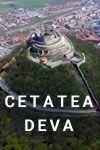 Cetatea Deva: Cuibul Vulturilor