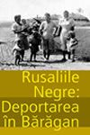 Deportații: Rusaliile negre – Deportarea în Bărăgan